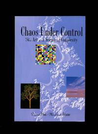Chaos Under Control, the art and science of complexity