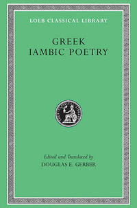 Greek Iambic Poetry: From the Seventh to the Fifth Centuries BC