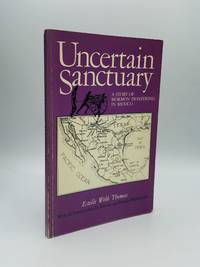 UNCERTAIN SANCTUARY: A Story of Mormon Pioneering in Mexico, with an Introduction by Stewart and...