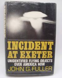 image of Incident at Exeter: The Story of Unidentified Flying Objects Over America Today