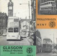Glasgow Trolleybuses - a short history of the Glasgow trolleybus system, 1949-1967. WITH Glasgow Trolleybuses Supplement