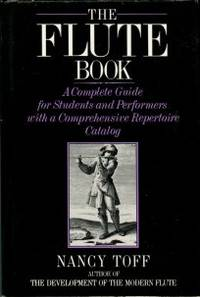 image of The Flute Book: A Complete Guide For Students And Performers [with A Comprehensive Repertoire Catalog]