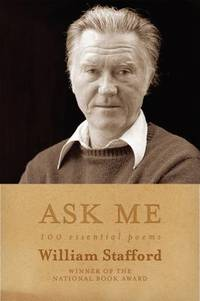 image of Ask Me : 100 Essential Poems of William Stafford