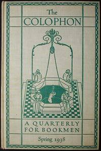 image of The Colophon New Series: A Quarterly for Bookmen -- Spring 1938 Vol. 3 No. 2