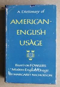 image of A Dictionary of American-English Usage. Based on Fowler's Modern English Usage.