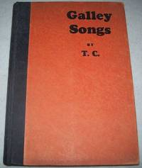 Galley Songs by  Tom (T.C.) Collins - Hardcover - 1928 - from Easy Chair Books (SKU: 160556)