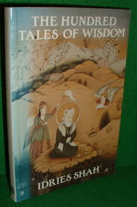 THE HUNDRED TALES OF WISDOM by  Translated From the Persian & Presented by  Idries - Paperback - 1st Edition Thus - 1989 - from booksonlinebrighton (SKU: 126112)