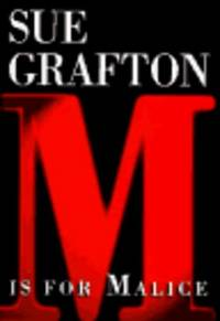 "M"" is for Malice (The Kinsey Millhone Alphabet Mysteries) by Sue Grafton - Hardcover - 1996-11-15 - from McTed's Books (SKU: SKU0006463)"