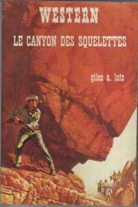 Le Canyon des squelettes (Collection Western) [Broché] by Lutz, Giles Alfred