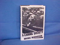 A Caring Society: The New Deal, the Worker, and the Great Depression A History of the American Worker 1933-1941
