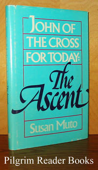 John of the Cross for Today: The Ascent.