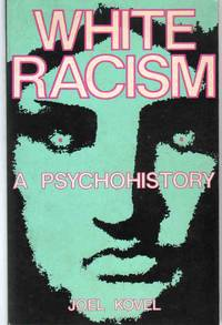 image of WHITE RACISM A Psychohistory