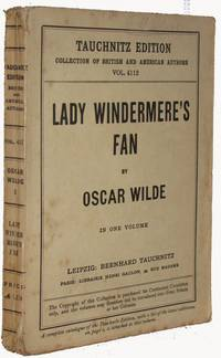 Lady Windermere's Fan. A Play About A Good Woman. In One Volume. Tauchnitz Edition