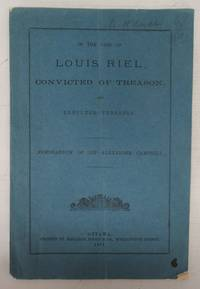 image of In The Case of Louis Riel, Convicted of Treason, and Executed Therefor, Memorandum of Sir Alexander Campbell
