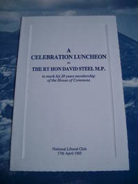 "Original Invitation for ""A CELEBRATION LUNCHEON TO THE RT HON DAVID STEEL. M. P. To Mark His 20 Years Membership of the House of  Commons."" With David Steel's Border Country"