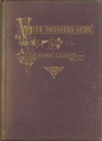 Loubat, AlphonseThe American Vine-Dresser's Guide. New and Revised Edition