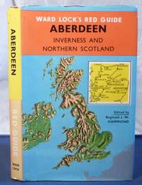 Ward Lock's Red Guide Aberdeen Inverness and Northern Scotland