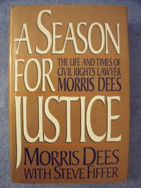 A Season for Justice:  The Life and Times of Civil Rights Lawyer