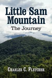 LITTLE SAM MOUNTAIN--THE JOURNEY