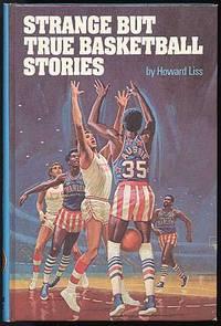 Strange But True Basketball Stories