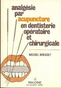 Analgésie par acupuncture en dentisterie opératoire et chirurgicale