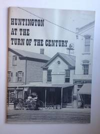 Huntington at the Turn of the Century