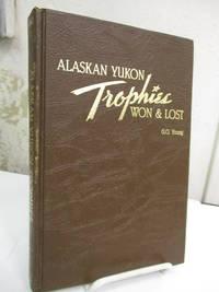 Alaskan Yukon Trophies Won and Lost.