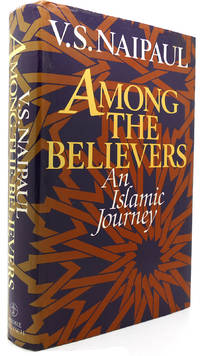 AMONG THE BELIEVERS An Islamic Journey