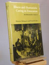 Illness & Shamanistic Curing in Zinacantan: An Ethnomedical Analysis