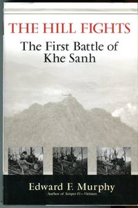 image of The Hill Fights: The First Battle for Khe Sanh