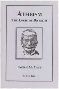 Atheism: The Logic of Disbelief