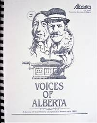 image of Voices of Alberta. A Survey of Oral History Completed in Alberta Up to 1980