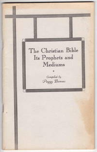 The Christian Bible: Its Prophets and Mediums