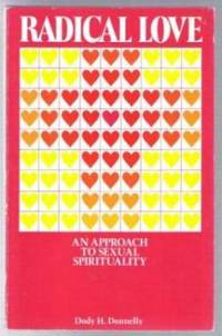 RADICAL LOVE, AN APPROACH TO SEXUAL SPIRITUALITY