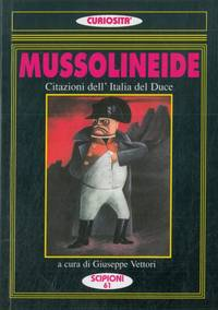 Mussolineide. Citazioni dell\'Italia del Duce.