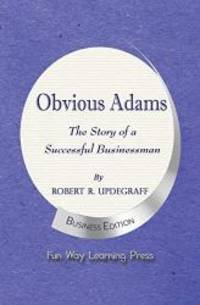 image of Obvious Adams -- The Story of a Successful Businessman: New Business Edition
