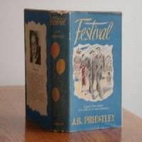 FESTIVAL /J.B. Priestley/ Stated 1st