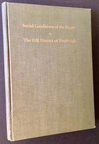 Social Conditions of the Negro in The Hill District of Pittsburgh