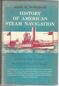 HISTORY OF AMERICAN STEAM NAVIGATION. Forew., F.O. Braynard. Illus., S. W. Stant