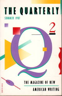 THE QUARTERLY 2: The Magazine of New American Writing, Summer 1987.