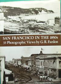 San Francisco in the 1850's: 33 Photographic Views by G. R. Fardon - Paperback - 1977 - from Around the World and Biblio.com