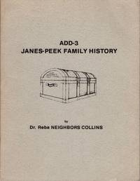 ADD-3 James-Peek Family History by  Dr. Reba Neighbors Collins - Paperback - First Edition - 1981 - from Americana Books ABAA (SKU: 12752)
