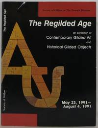 image of The Regilded Age: An Exhibition of Contemporary Gilded Art and Historical Gilded Objects