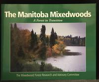 The Manitoba Mixedwoods; A Forest in Transition