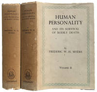 Human Personality, and Its Survival of Bodily Death. [2 volumes].