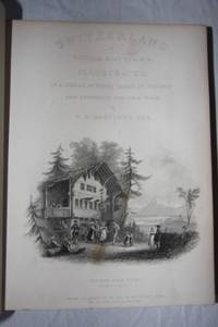 Switzerland Illustrated, in a Series of Views Taken on the Spot