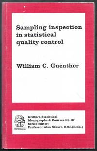 Sampling Inspection in Statistical Quality Control. Griffin's Statistical Monographs and Courses No. 37