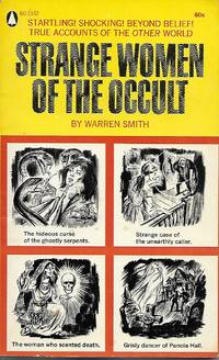 Strange Women of the Occult by  Warren SMITH - Paperback - 1968 - from Ravenwood Gables Bookstore and Biblio.co.uk
