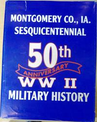 Montgomery Co., IA. Sesquicentennial 50th Anniversary WWII Military History