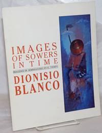 image of Images of Sowers in Time / Imagenes de sembradores en el tiempo. Jadite Galleries, October/Octubre 18-31, 1990